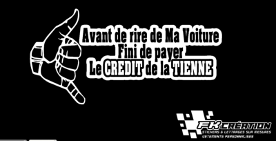 sticker avant de rire de ma voiture fini de payer le credit de la tienne. Black Bedroom Furniture Sets. Home Design Ideas